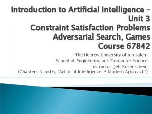 Introduction to Artificial Intelligence Unit 3 Constraint Satisfaction