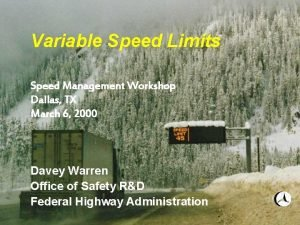 Variable Speed Limits Speed Management Workshop Dallas TX