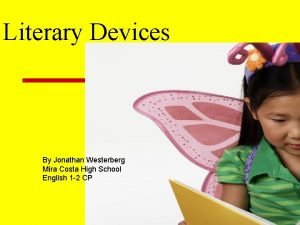 Literary Devices By Jonathan Westerberg Mira Costa High