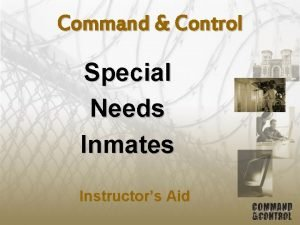 Command Control Special Needs Inmates Instructors Aid Command