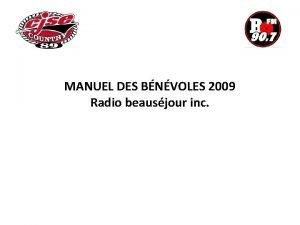 MANUEL DES BNVOLES 2009 Radio beausjour inc MANUEL