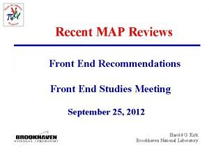 Recent MAP Reviews Front End Recommendations Front End