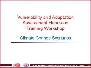 Vulnerability and Adaptation Assessment Handson Training Workshop Climate