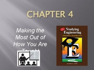 CHAPTER 4 Making the Most Out of How