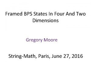 Framed BPS States In Four And Two Dimensions
