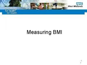 Measuring BMI 1 1 Measuring BMI Body Mass