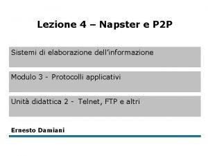Lezione 4 Napster e P 2 P Sistemi