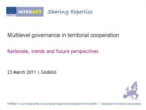 Multilevel governance in territorial cooperation Rationale trends and