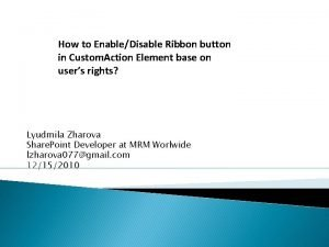 How to EnableDisable Ribbon button in Custom Action