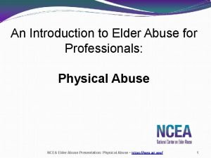 An Introduction to Elder Abuse for Professionals Physical