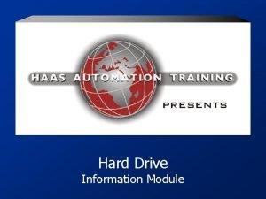 Hard Drive Information Module HAAS HARD DRIVE SLIDE