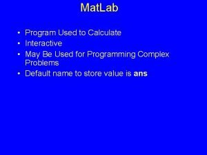 Mat Lab Program Used to Calculate Interactive May