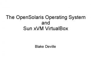 The Open Solaris Operating System and Sun x