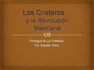 Los Cristeros y la Revolucin Mexicana Prologue to
