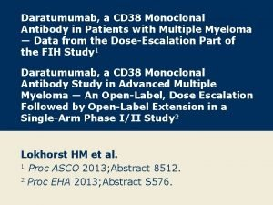 Daratumumab a CD 38 Monoclonal Antibody in Patients
