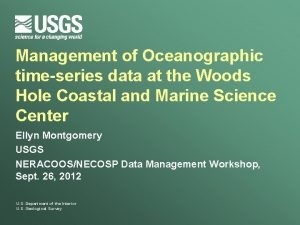 Management of Oceanographic timeseries data at the Woods