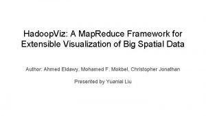 Hadoop Viz A Map Reduce Framework for Extensible