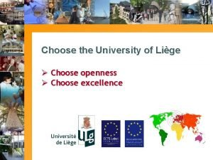Choose the University of Lige Choose openness Choose