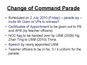 Change of Command Parade Scheduled on 2 July