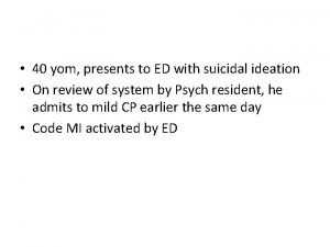 40 yom presents to ED with suicidal ideation