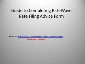 Guide to Completing Rate Wave Rate Filing Advice