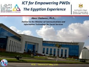 ICT for Empowering PWDs The Egyptian Experience Abeer