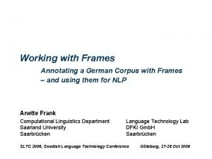 Working with Frames Annotating a German Corpus with