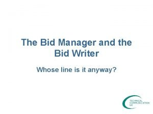 The Bid Manager and the Bid Writer Whose