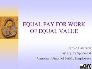 EQUAL PAY FOR WORK OF EQUAL VALUE Carole