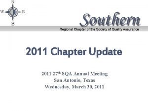 2011 Chapter Update 2011 27 th SQA Annual