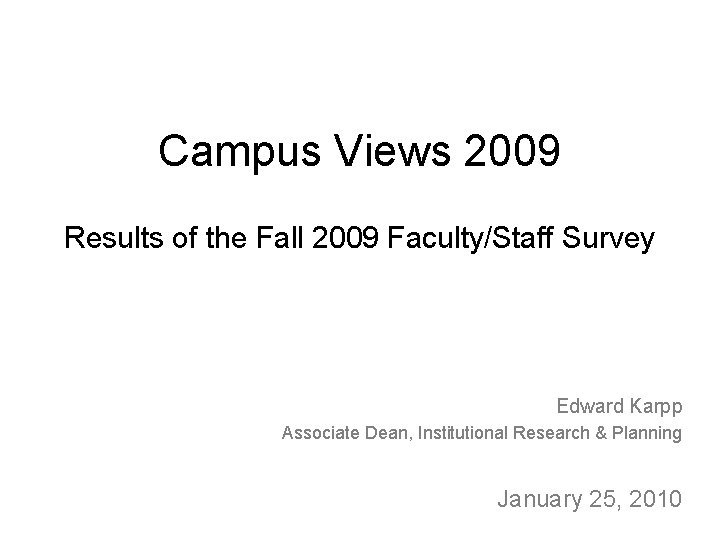 Campus Views 2009 Results of the Fall 2009