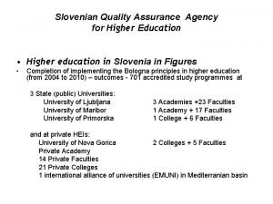 Slovenian Quality Assurance Agency for Higher Education Higher