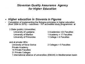 Slovenian Quality Assurance Agency for Higher Education Higher