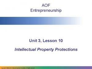 AOF Entrepreneurship Unit 3 Lesson 10 Intellectual Property