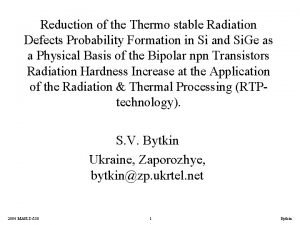 Reduction of the Thermo stable Radiation Defects Probability