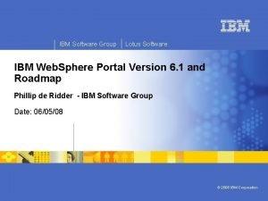 IBM Software Group Lotus Software IBM Web Sphere