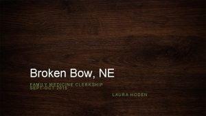 Broken Bow NE FAMILY MEDICINE CLERKSHIP SEPTOCT 2015