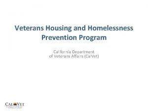 Veterans Housing and Homelessness Prevention Program California Department