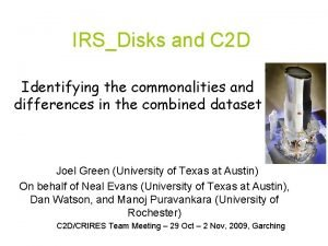 IRSDisks and C 2 D Identifying the commonalities