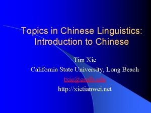 Topics in Chinese Linguistics Introduction to Chinese Tim