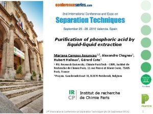 Purification of phosphoric acid by liquidliquid extraction Mariana