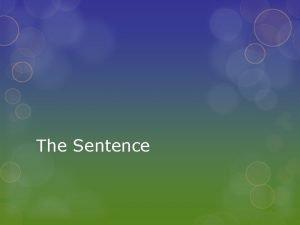 The Sentence The Sentence A sentence is a