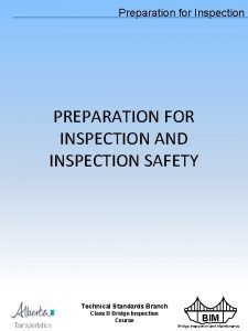 Preparation for Inspection PREPARATION FOR INSPECTION AND INSPECTION