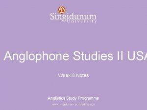 Anglistics Study Programme Anglophone Studies II USA Week