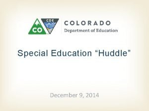 Special Education Huddle December 9 2014 December 9
