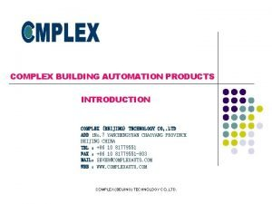 COMPLEX BUILDING AUTOMATION PRODUCTS INTRODUCTION COMPLEX BEIJING TECHNOLOGY
