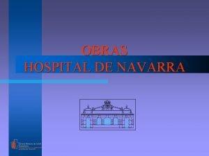 OBRAS HOSPITAL DE NAVARRA OBRAS RECINTO HOSPITALARIO l
