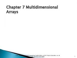 Chapter 7 Multidimensional Arrays Liang Introduction to Java