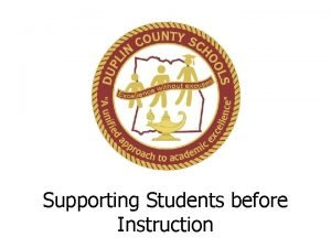 Supporting Students before Instruction Support Students Before Instruction