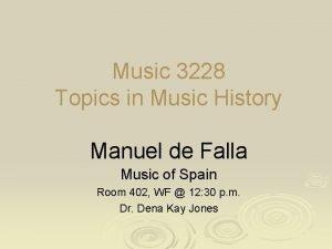 Music 3228 Topics in Music History Manuel de
